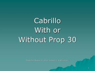 Cabrillo  With or  Without Prop 30 Posted on August 27, 2012; subject to modifications