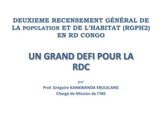 DEUXIEME RECENSEMENT G N RAL DE LA POPULATION ET DE L HABITAT RGPH2 EN RD CONGO