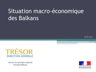 Situation macro-économique des Balkans