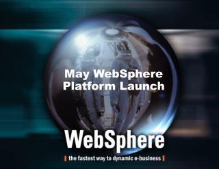 May WebSphere  Platform Launch