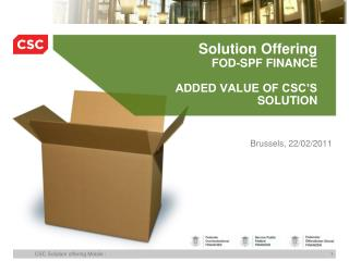Solution Offering FOD-SPF FINANCE ADDED VALUE OF CSC�S SOLUTION
