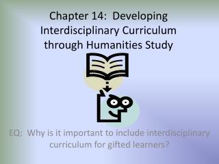 Chapter 14:  Developing Interdisciplinary Curriculum  through Humanities Study