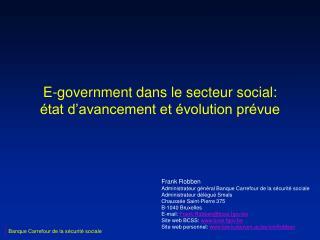 E-government dans le secteur social: état d'avancement et évolution prévue