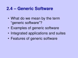 2.4 – Generic Software