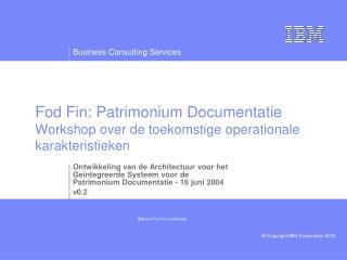 Fod Fin: Patrimonium Documentatie Workshop over de toekomstige operationale karakteristieken