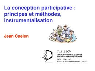 La conception participative : principes et méthodes, instrumentalisation Jean Caelen