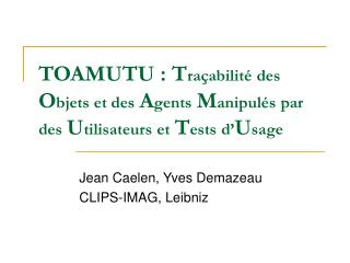 Jean Caelen, Yves Demazeau CLIPS-IMAG, Leibniz