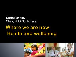 Where we are now: Health and wellbeing
