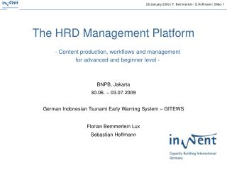 BNPB, Jakarta 30.06. – 03.07.2009 German Indonesian Tsunami Early Warning System – GITEWS