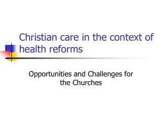 Christian care in the context of health reforms