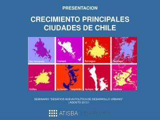 PRESENTACION CRECIMIENTO PRINCIPALES CIUDADES DE CHILE