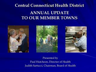 Central Connecticut Health District ANNUAL UPDATE TO OUR MEMBER TOWNS