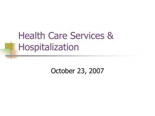 Health Care Services & Hospitalization