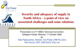Presentation to 21 st  AMEU Technical Convention Gallagher Estate, Midrand, 17 October 2006 by