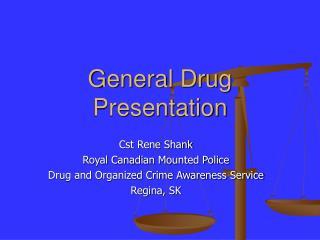 General Drug Presentation