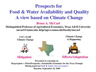 Prospects for  Food & Water Availability and Quality A view based on Climate Change