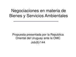 Negociaciones en materia de Bienes y Servicios Ambientales