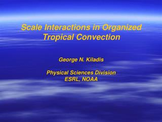 Scale Interactions in Organized  Tropical Convection