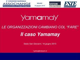 """LE ORGANIZZAZIONI CAMBIANO COL """"FARE""""  Il caso Yamamay Sesto San Giovanni, 16 giugno 2010"""