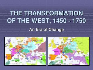 THE TRANSFORMATION OF THE WEST, 1450 - 1750