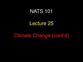 NATS 101  Lecture 25 Climate Change (cont'd)