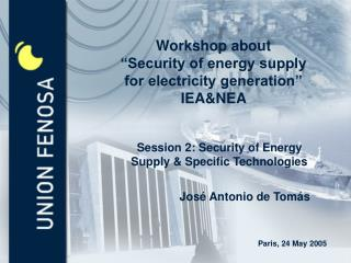 "Workshop about  ""Security of energy supply for electricity generation"" IEA&NEA"