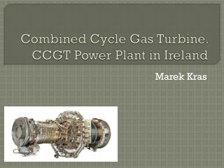 Combined Cycle Gas Turbine. CCGT Power Plant in Ireland