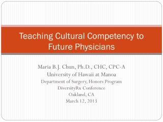 Teaching Cultural Competency to Future Physicians