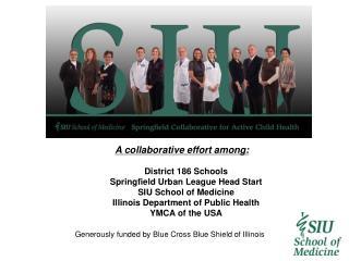 A collaborative effort among: District 186 Schools  Springfield Urban League Head Start