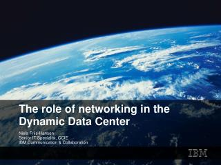 The role of networking in the  Dynamic Data Center
