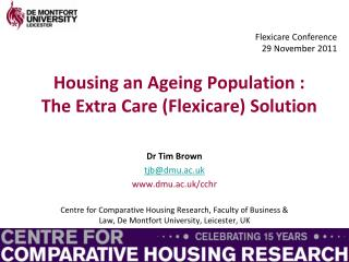Housing an Ageing Population : The Extra Care (Flexicare) Solution