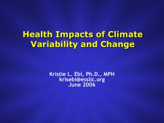 Health Impacts of Climate Variability and Change