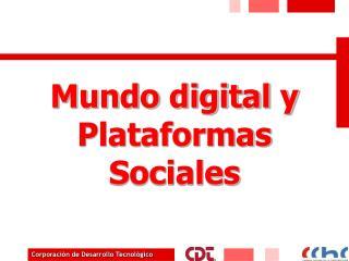 Mundo digital y Plataformas Sociales