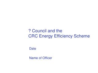 ? Council and the CRC Energy Efficiency Scheme
