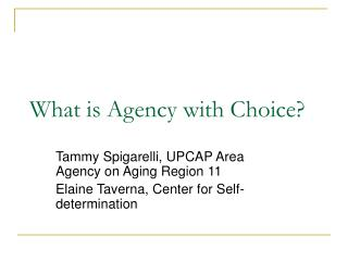 What is Agency with Choice