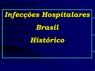 Infecções Hospitalares Brasil Histórico