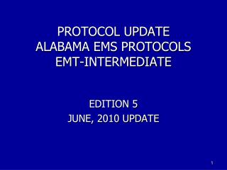 PROTOCOL UPDATE ALABAMA EMS PROTOCOLS EMT-INTERMEDIATE