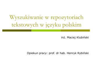 Wyszukiwanie w repozytoriach tekstowych w j?zyku polskim