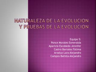 NATURALEZA DE LA EVOLUCION Y PRUEBAS DE LA EVOLUCION