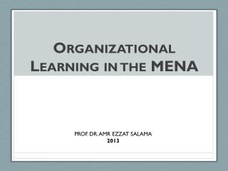 Organizational Learning  in the MENA
