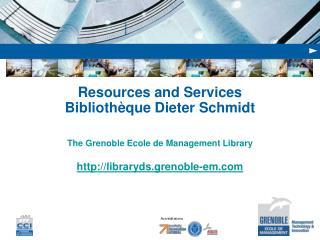 Resources and Services Bibliothèque Dieter Schmidt
