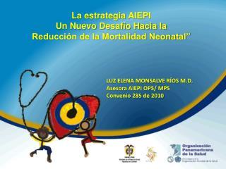 """La estrategia AIEPI  Un Nuevo Desafío Hacia la  Reducción de la Mortalidad Neonatal"""""""