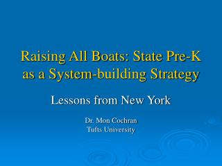 Raising All Boats: State Pre-K as a System-building Strategy