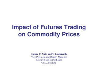 Impact of Futures Trading on Commodity Prices