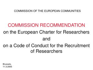 COMMISSION RECOMMENDATION on the European Charter for Researchers  and