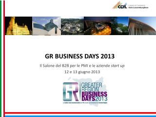 GR BUSINESS DAYS 2013