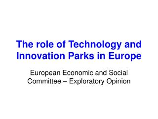 The role of Technology and Innovation Parks in Europe