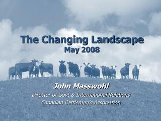 The Changing Landscape May 2008