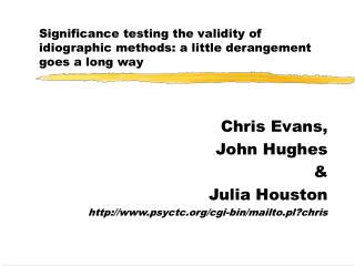 Significance testing the validity of idiographic methods: a little derangement  goes a long way