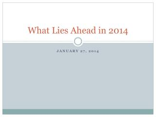 What Lies Ahead in 2014
